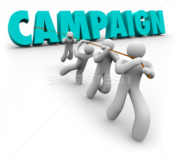 Campaign Word Team Pulling Letters Promotion Marketing Election  Stock photo © iqoncept