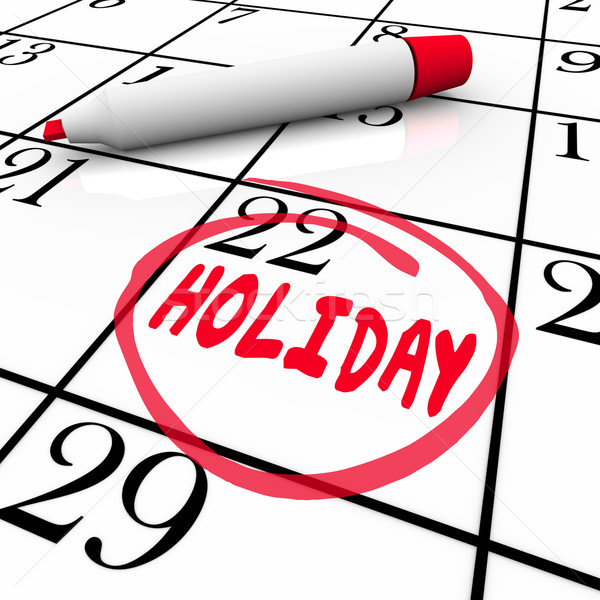 Holiday Calendar Day Date Circled Vacation Break Reminder Stock photo © iqoncept
