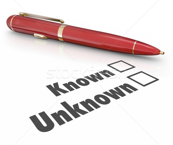 Known Vs Unknown Check Boxes Pen Filling Out Form Answer Questio Stock photo © iqoncept