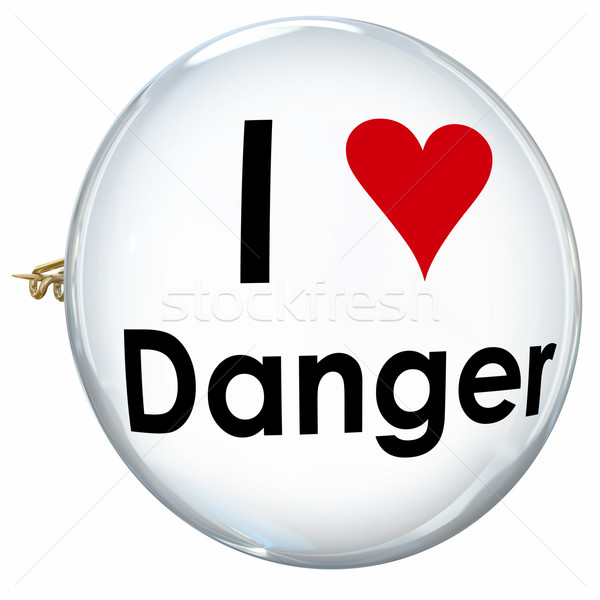 I Love Danger Words Heart Button Pin Reckless Daredevil Thrill S Stock photo © iqoncept