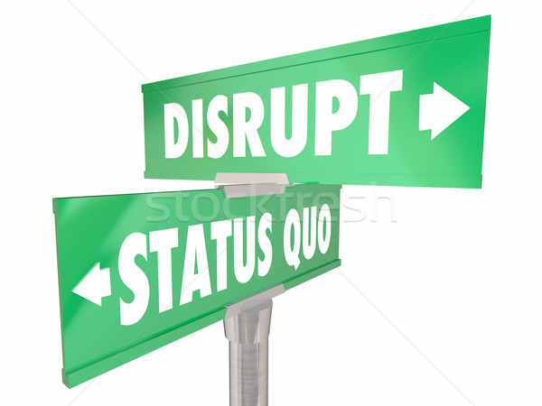 Disrupt Status Quo Two 2 Way Road Street Signs Change Innovate Stock photo © iqoncept