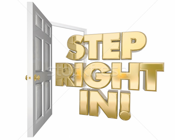 Step Right In Welcome Invitation Open Door Words 3d Illustration Stock photo © iqoncept