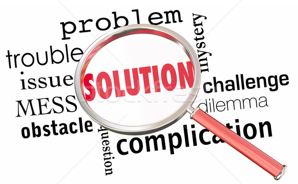 Solution Solve Problem Issue Resolution Find Fix Magnifying Glas Stock photo © iqoncept