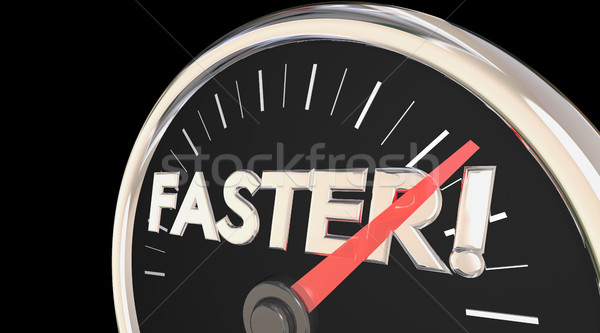 Faster Word Speedometer Quick Action Acceleration 3d Illustratio Stock photo © iqoncept