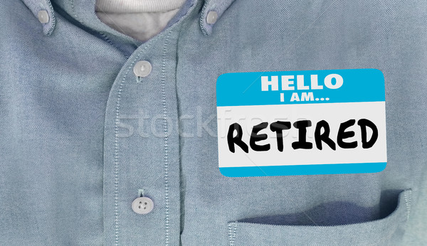 Hello I am Retired Not Working Quit Job Nametag 3d Illustration Stock photo © iqoncept