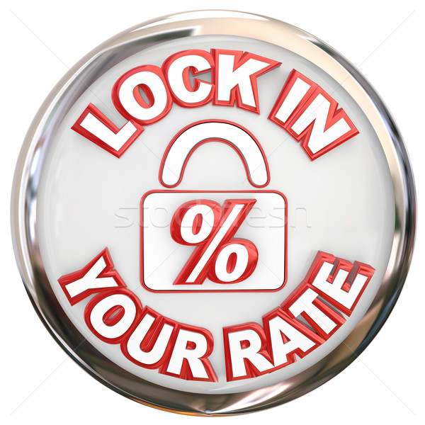 Lock In Your Rate Button Percent Interest Loan Mortage Stock photo © iqoncept