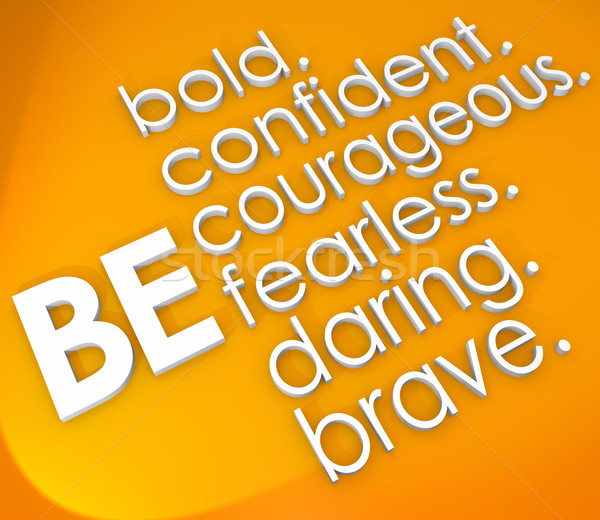 Be Brave Courageous Confident Fearless 3d Words Stock photo © iqoncept