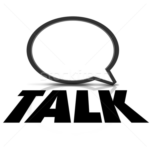 Talk Word 3d Speech Bubble Communication Stock photo © iqoncept
