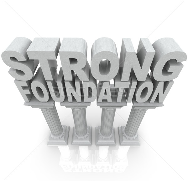Strong Foundation Words on Granite Marble Columns  Stock photo © iqoncept