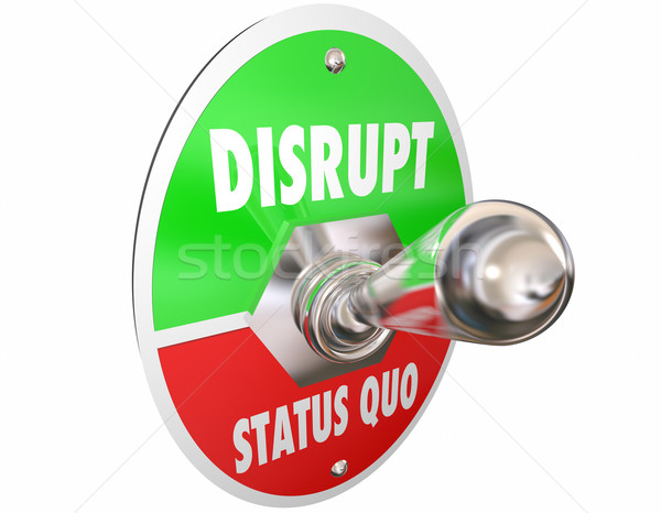 Stock photo: Disrupt Status Quo Toggle Switch Turn On Change Words 3d Illustr