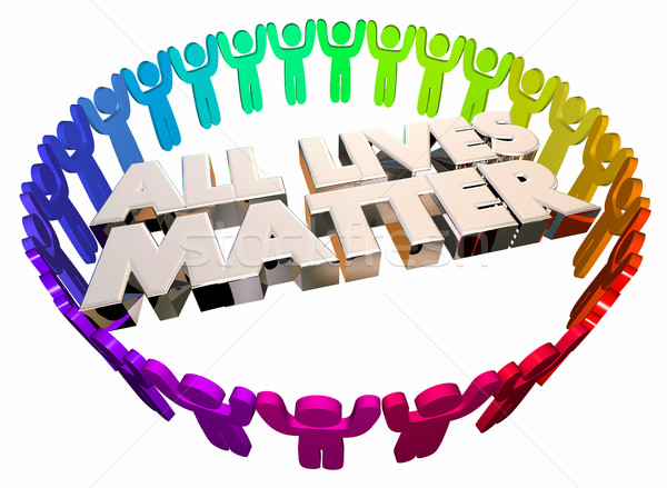 All Lives Matter Equality Fair Civil Justice People 3d Illustrat Stock photo © iqoncept