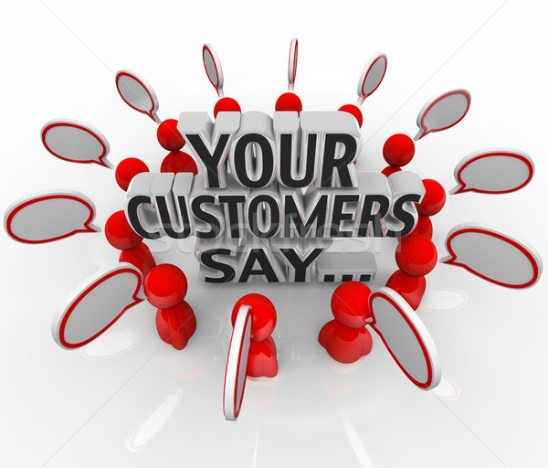 Your Customers Say Satisfaction Feedback Happiness Rating Stock photo © iqoncept