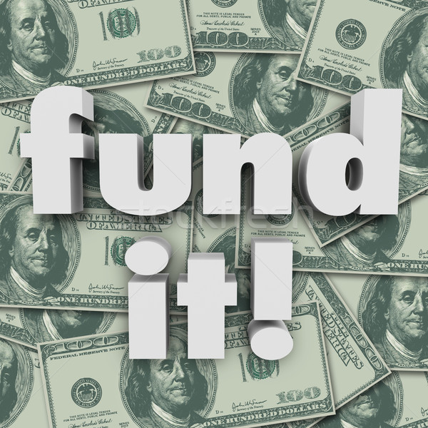 Fund It Money Background Financing Start-Up Funding Stock photo © iqoncept