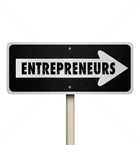 Entrepreneurs One Way Road Sign Direction New Business Owner Stock photo © iqoncept