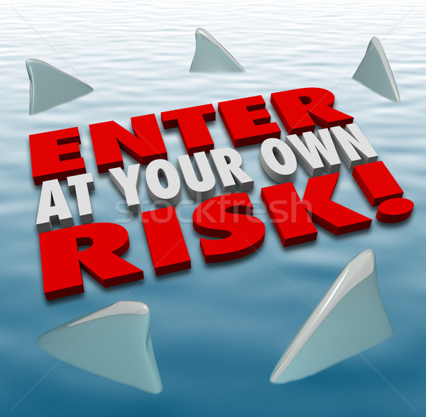 Enter at Your Own Risk 3d Words Shark Fins Circling Stock photo © iqoncept