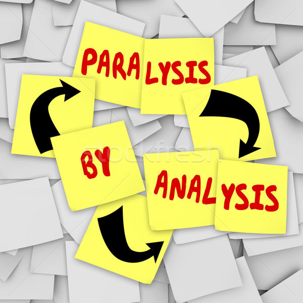Paralysis by Analysis Sticky Notes Over Thinking Problem Indecis Stock photo © iqoncept