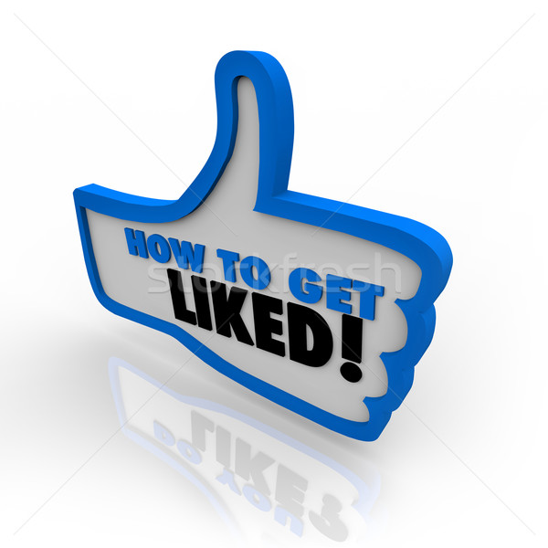How to Get Liked Words on Thumbs Up Symbol Stock photo © iqoncept
