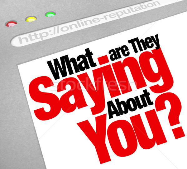 Stock photo: What Are They Saying About You Online Reputation Website