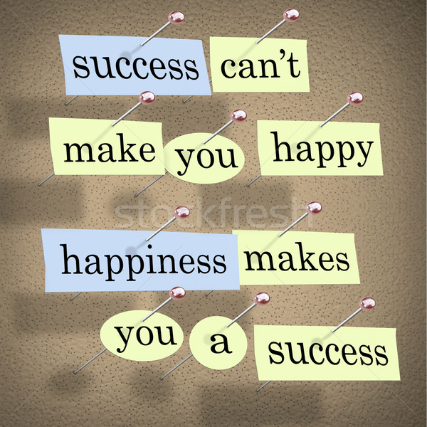 Success Can't Make You Happy - Happiness Makes You a Success Stock photo © iqoncept