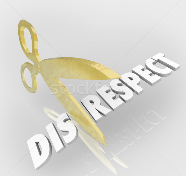 Disrespect 3d Word Scissors Cutting Lack of Respect Honor Stock photo © iqoncept
