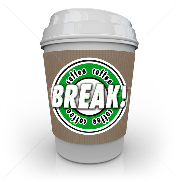 Coffee Break Plastic Cup Rest Relax Words Working Pause Stock photo © iqoncept