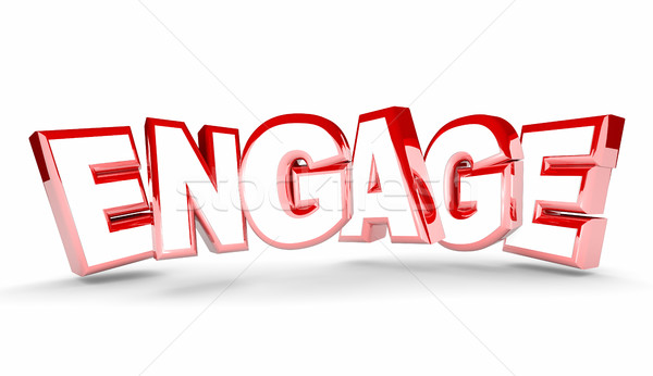 Engage Join Interact Get Involved Word 3d Illustration Stock photo © iqoncept