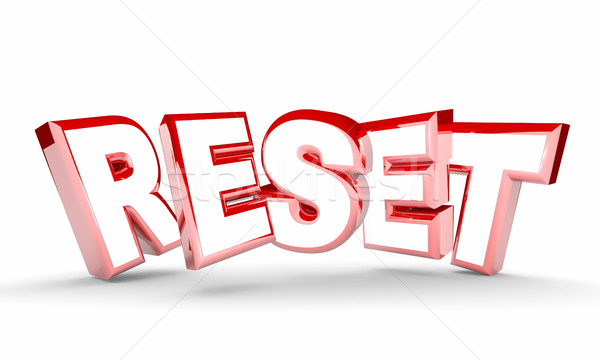 Reset Word Restart New Beginning Do Over 3d Illustration Stock photo © iqoncept