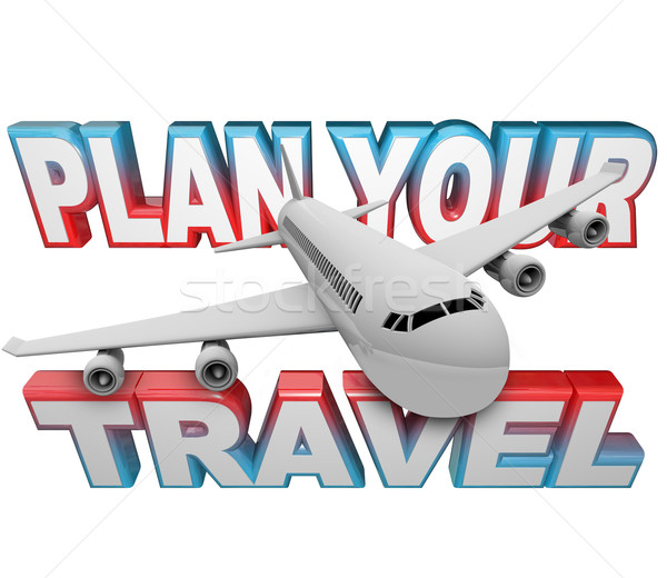 Plan Your Travel Itinerary Words Airplane Background Stock photo © iqoncept