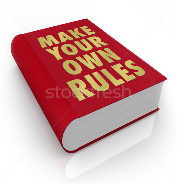 Make Your Own Rules Book Take Charge of LIfe Stock photo © iqoncept