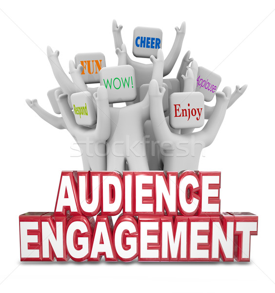 Audience Engagement Cheering People Customers Words Stock photo © iqoncept