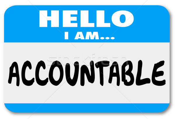 Hello I Am Accountable Name Tag Responsibility Scapegoat Stock photo © iqoncept