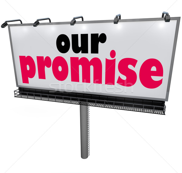 Our Promise Billboard Message Advertising Guarantee Vow Service Stock photo © iqoncept