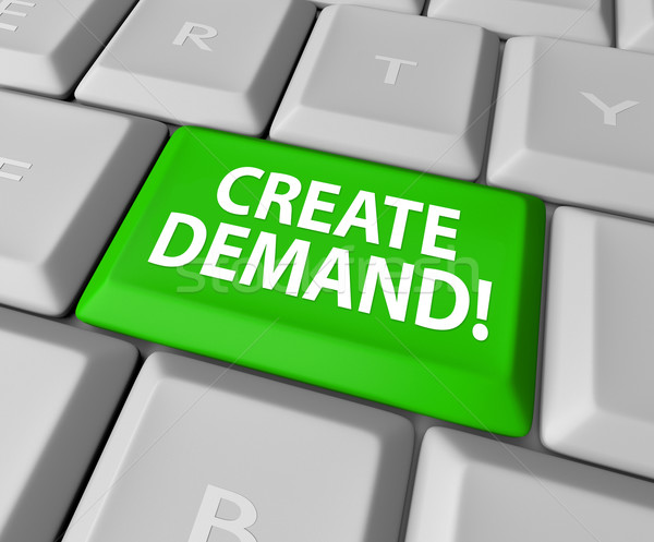 Create Demand Computer Keyboard Online Business Build Customer B Stock photo © iqoncept