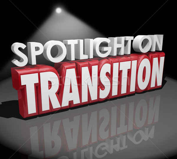 Spotlight on Transition Change Different Transformation 3d Words Stock photo © iqoncept