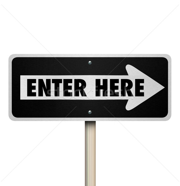 Enter Here One Way Arrow Road Sign Start Begin Stock photo © iqoncept