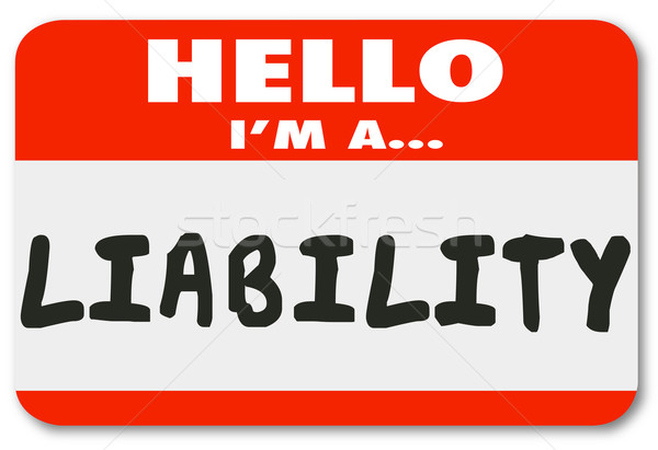 Hello I Am a Liability Red Name Tag Sticker Risk Employee Stock photo © iqoncept