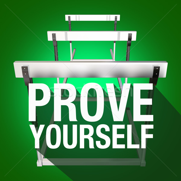 Prove Yourself Words Hurdles Face Challenge Obstacle  Stock photo © iqoncept