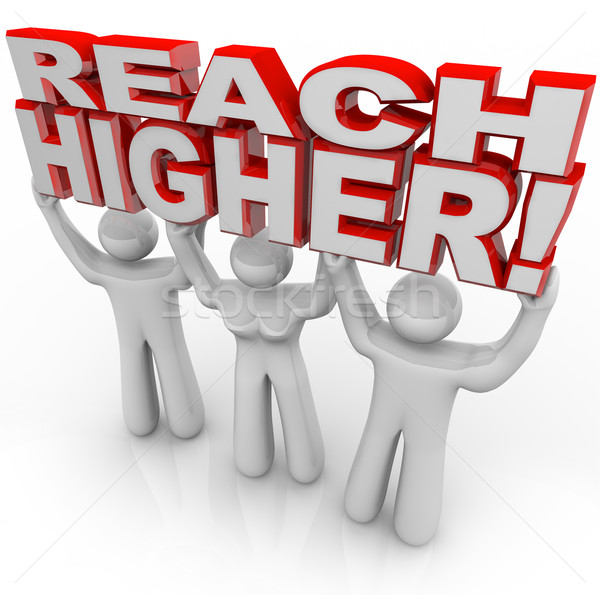 Reach Higher People Lifting Words Achieve Goal Stock photo © iqoncept
