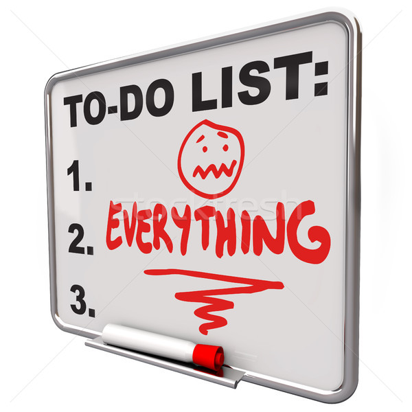 To-Do List Everything Dry Erase Board Overworked Stress Stock photo © iqoncept