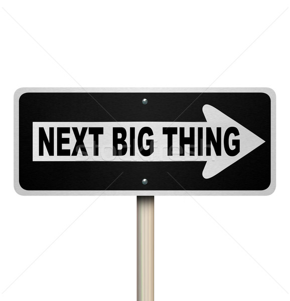 Next Big Thing Road Sign Popular Trend Fad Craze Stock photo © iqoncept