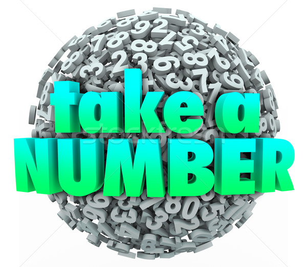Take a Number Words Ball Sphere Wait Patinence Turn Queue Stock photo © iqoncept