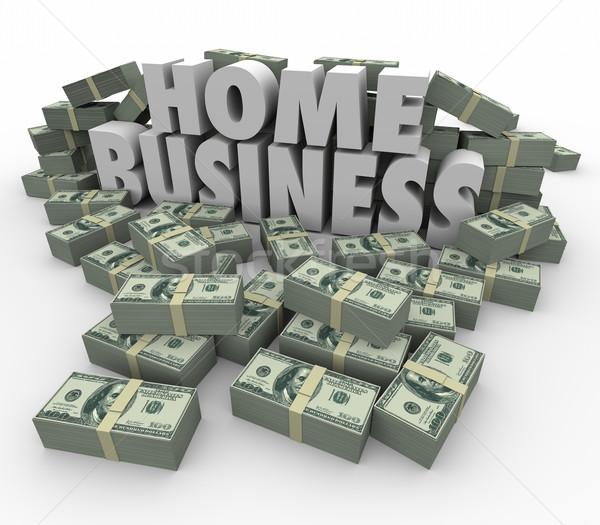 Home Business Make Money Cash Stacks Piles 3d Words Stock photo © iqoncept