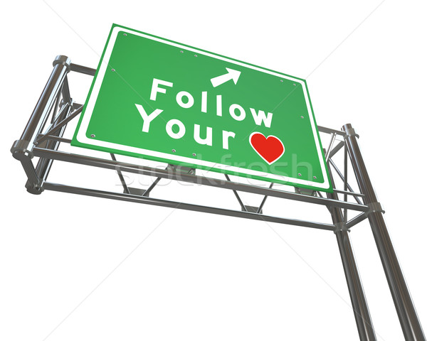 Follow Your Heart Sign - Intuition Leads to Future Success Stock photo © iqoncept