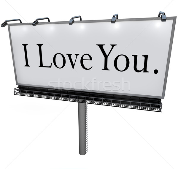I Love You Words on Billboard Feelings Romantic Passion Stock photo © iqoncept