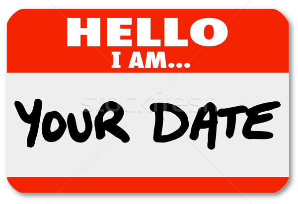 Hello I Am Your Date Words Nametag Sticker Romance Dating Stock photo © iqoncept