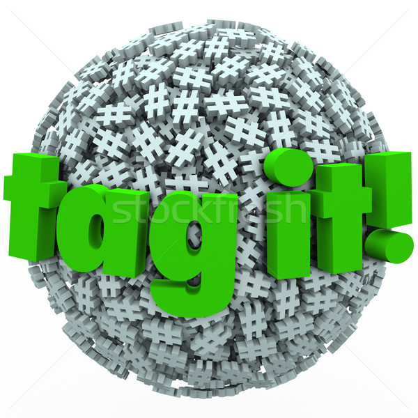 Tag It Words Hash Tag Sphere Ball Hashtags Stock photo © iqoncept