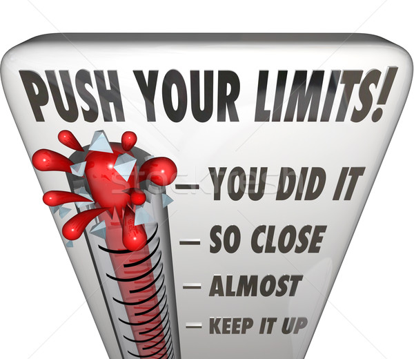 Push Your Limits Try Effort Thermometer You Did It Stock photo © iqoncept