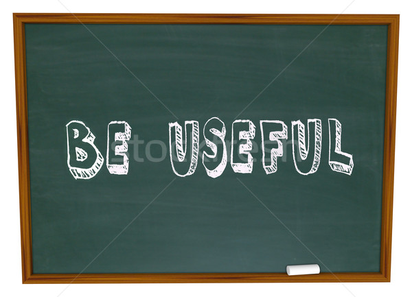 Be Useful Chalkboard Words Solve Problem Meet Need Demand Helpfu Stock photo © iqoncept