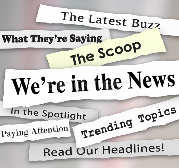 We're in the News Ripped Torn Newspaper Headlines Attention Stock photo © iqoncept