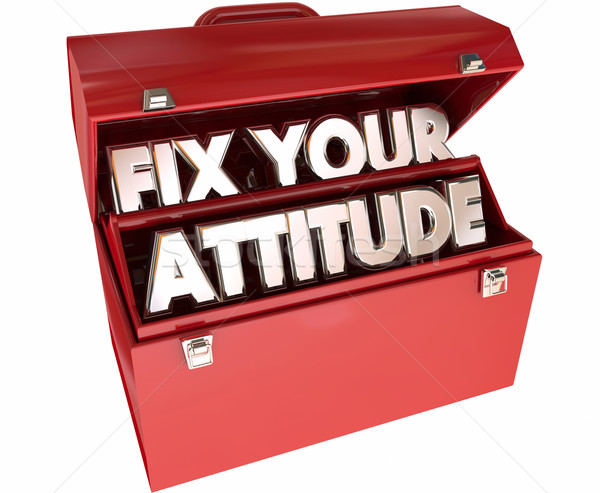Fix Your Attitude Adjust Good Positive Outlook Toolbox 3d Words Stock photo © iqoncept
